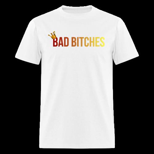 Bad bitches - Men's T-Shirt