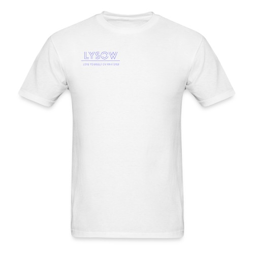 Love Yourself Or Whatever - Men's T-Shirt