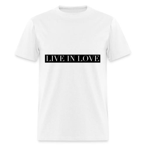 Live In Love - Black On White - Men's T-Shirt