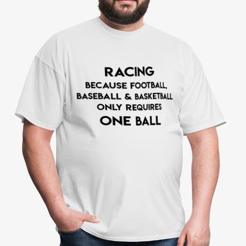 RACING because... - Men's T-Shirt