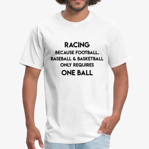 RACING because... - Men's T-Shirt