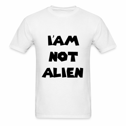 I'AM NOT ALIEN DEGSIN - Men's T-Shirt