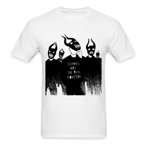 Humans are the real MONSTERS - Men's T-Shirt