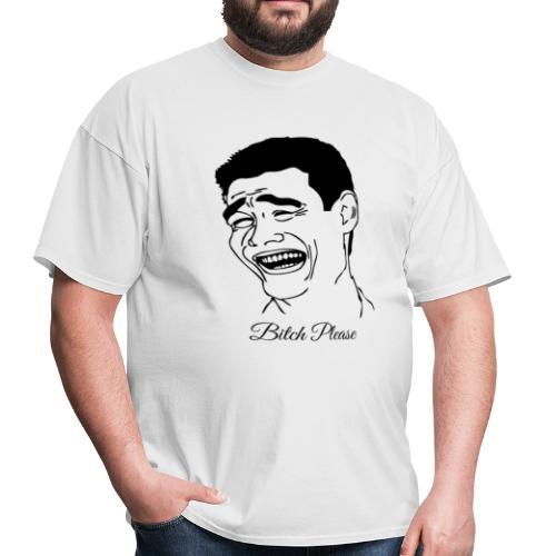 Bitch Please - Men's T-Shirt