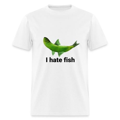 I hate fish - Men's T-Shirt