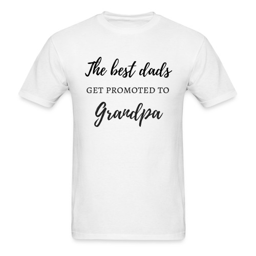 best dads get promoted to grandpa - Men's T-Shirt