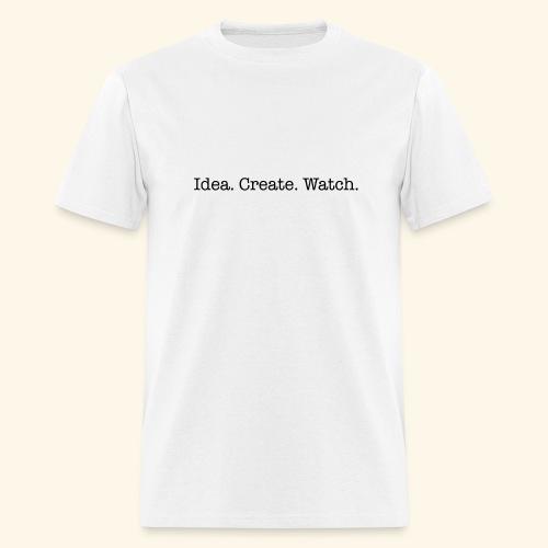 Idea. Create. Watch. - Men's T-Shirt