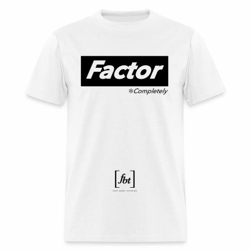Factor Completely [fbt] - Men's T-Shirt