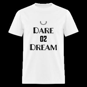 Dare 2 Dream - Men's T-Shirt