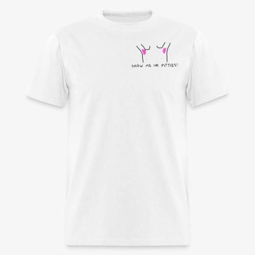how me ur pitties Tee - Men's T-Shirt