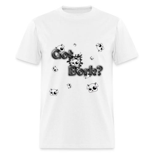Got Bork? - Men's T-Shirt