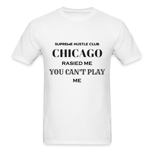 Chicago Rasied me - Men's T-Shirt