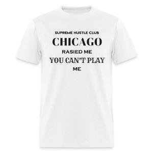 Chicago Rasied me - Men's T-Shirt