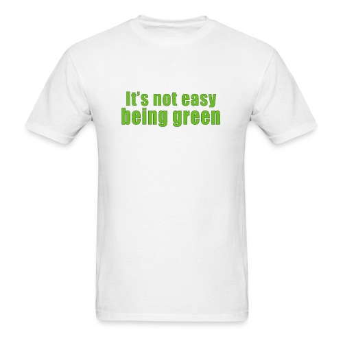 Its not easy being green - Men's T-Shirt