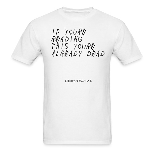You're Already Dead - Men's T-Shirt