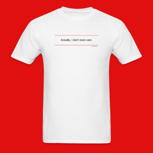 TshirtsR RED: Actually, I don't even care. - Men's T-Shirt