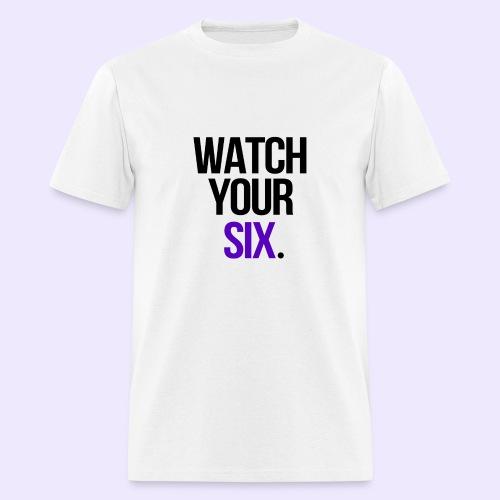 Watch Your Six - Men's T-Shirt