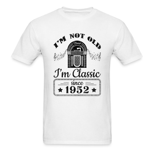 Not Old Classic Jukebox Since 1952 - Men's T-Shirt