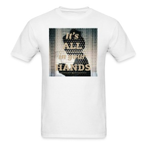 All in you hands - Men's T-Shirt