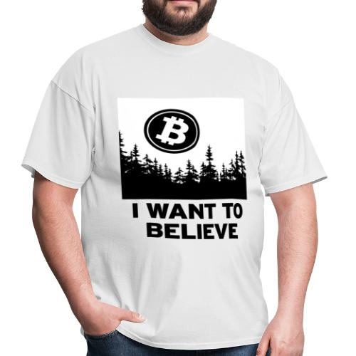 I Want to Believe ... - Bitcoin Shirt Design - Men's T-Shirt