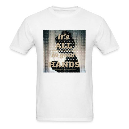All in you hands - Men's T-Shirt