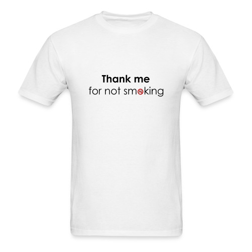 Thank me for not smoking - Men's T-Shirt