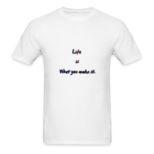 label Life is what you make it - Men's T-Shirt