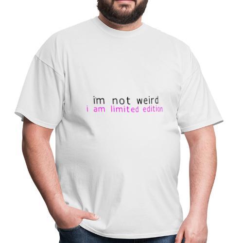 I'M NOT WEIRD - Men's T-Shirt