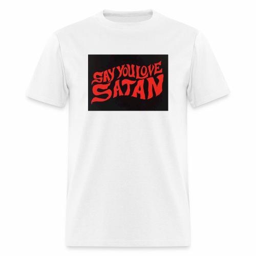 Say You Love Satan - Men's T-Shirt