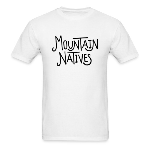 MOUNTAIN NATIVES - Men's T-Shirt