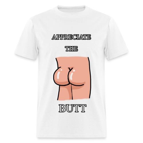 Appreciate The Butt - Men's T-Shirt