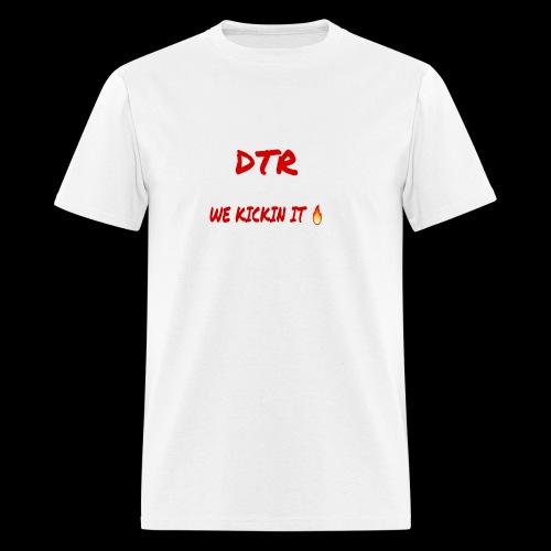DTR KICKIN IT SHIRT 🔥 - Men's T-Shirt