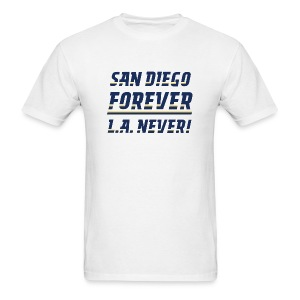San Diego Forever, L.A. Never! - Men's T-Shirt