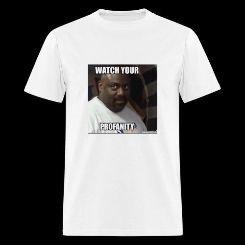 Watch Your Profanity - Men's T-Shirt