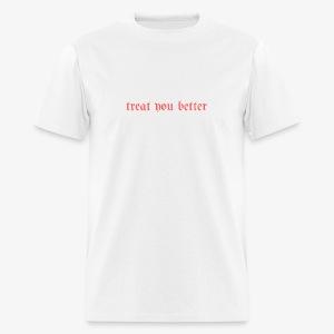 TreatYouBetter (red version) - Men's T-Shirt