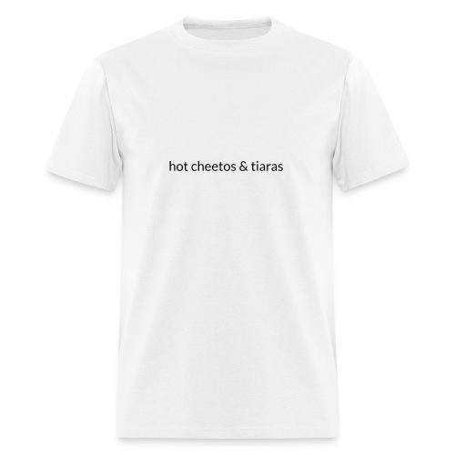 Hot Cheetos and Tiaras - Men's T-Shirt