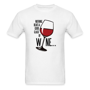 Nothing Beats a Good Glass of Wine - Men's T-Shirt