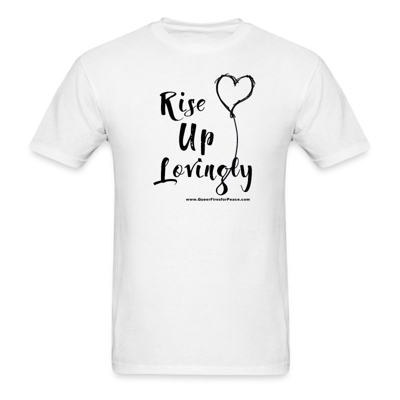 Rise Up Lovingly - Men's T-Shirt