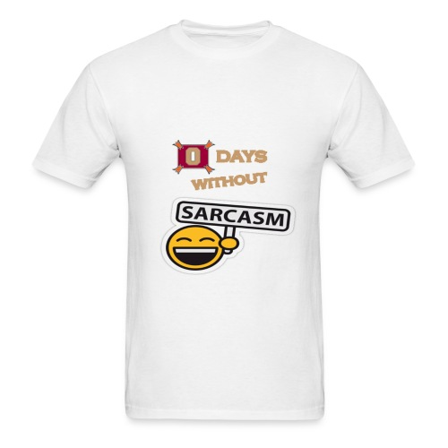 ZERO Days Without Sarcasm funny tshirt - Men's T-Shirt