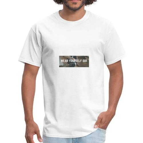 Wear yourself out - Men's T-Shirt