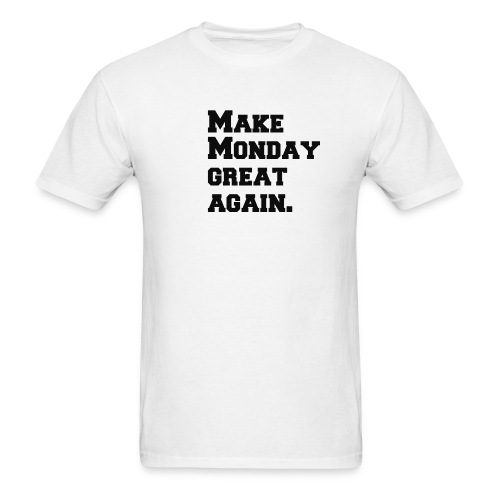 Make Monday great again - Men's T-Shirt