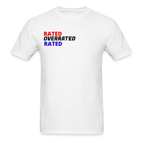 Rated Overrated T-Shirt - Men's T-Shirt
