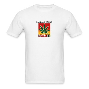 Oakland Grown Legal Cannabis Tshirts 420 wear - Men's T-Shirt
