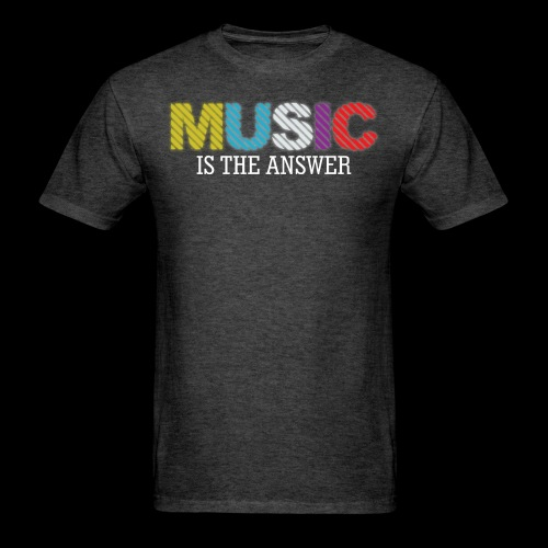 Music Is The Answer! - Men's T-Shirt