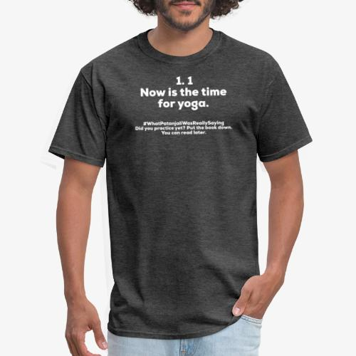Yoga Sutra 1.1 - Men's T-Shirt