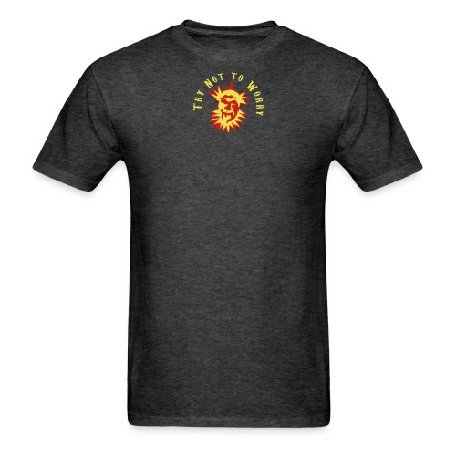 Try Not to Worry - Men's T-Shirt