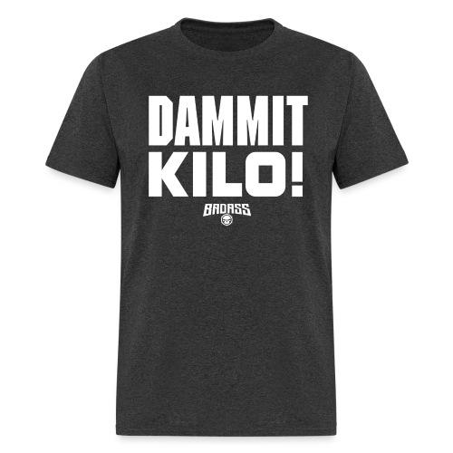DAMMIT KILO - Men's T-Shirt