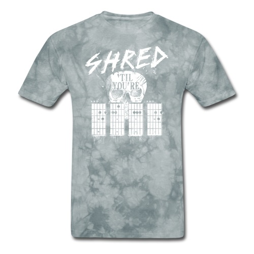 Shred 'til you're dead - Men's T-Shirt