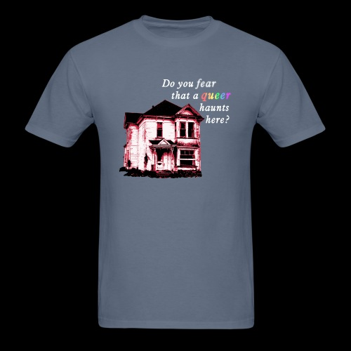 Do You Fear that a Queer Haunts Here - Men's T-Shirt