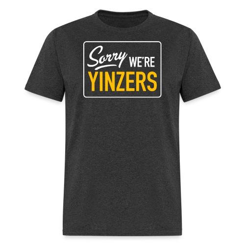 Sorry! We're Yinzers - Men's T-Shirt